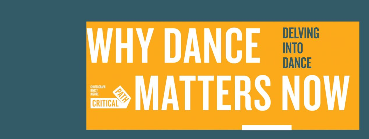 Delving into Dance - why dance matters now