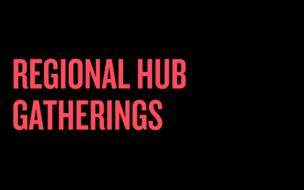 Regional Hub Gatherings