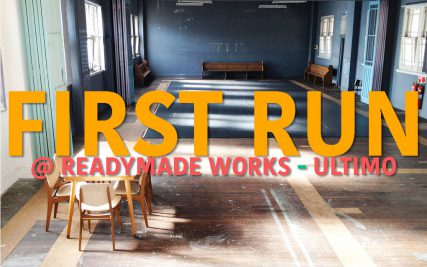 FIRST RUN @ READYMADE WORKS – ULTIMO